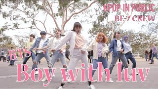 [KPOP IN PUBLIC] BTS (방탄소년단) - Boy With Luv (작은 것들을 위한 시) Dance Cover by BE-7 Crew One Shot Ver.