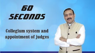 60 Seconds # 33 : Collegium system and appointment of judges