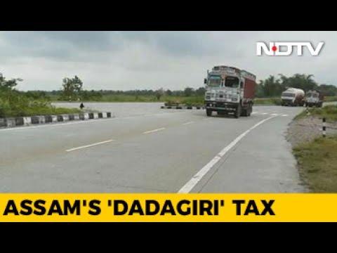 Despite Sonwal Government's Mandate, 'Dadagiri' Tax Continues In Assam