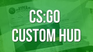 Cs:go Tip Series : Competitive Hud 1.1 [no Longer Works]