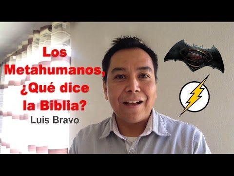Los Metahumanos ¿Qué dice la Biblia? - Luis Bravo