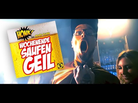 Honk! feat. Andy Luxx - Wochenende Saufen Geil (OFFICIAL VIDEO)