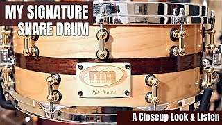 MY OWN SIGNATURE SNARE - Close Up Look & Listen