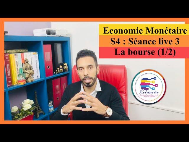 Economie Monétaire S4 : séance live 3 : la bourse (1/2) intervenants et titres financiers (RELANCIA)