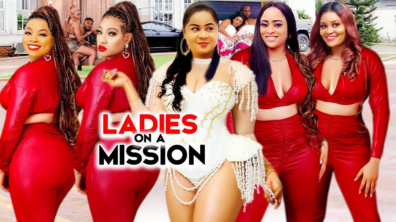 Download LADIES ON A MISSION COMPLETE SEASON NEW TRENDING MOVIE Uju Okoli/Flashboy 2021 LATEST NIGERIAN MOVIE