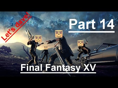 Let's dave - Final Fantasy 15 part 14: The Treaty of Westphalia