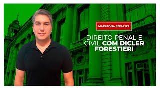 [MARATONA SEFAZ RS] Direito Penal e Civil com Dicler Forestieri