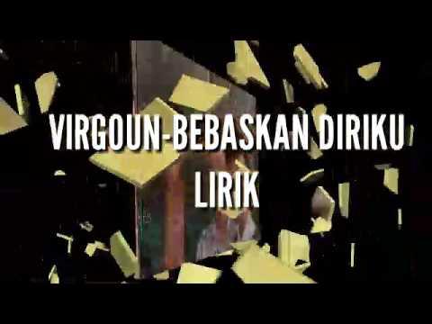 *Virgoun-bebaskan diriku(lirik)*