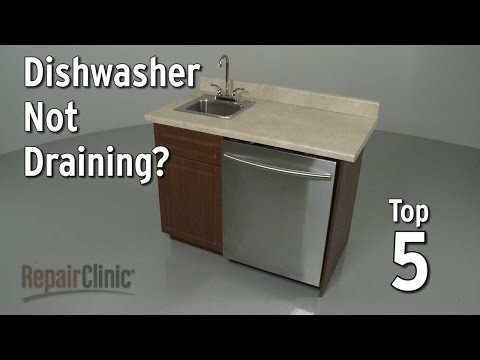 Top 5 Reasons Dishwasher is Not Draining?