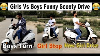 Girls Vs Boys Funny Scooty Drive | How Girls Drive Scooty |