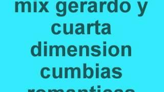 mix gerardo y su cuarta dimension cumbias romanticas