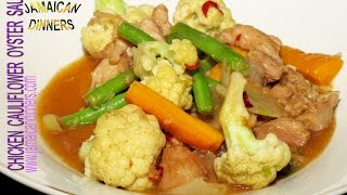 CHICKEN CAULIFLOWER OYSTER SAUCE
