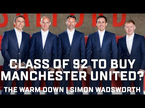 Class Of 92 To Buy Manchester United From The Glazers? | The Warm Down | Author Simon Wadsworth