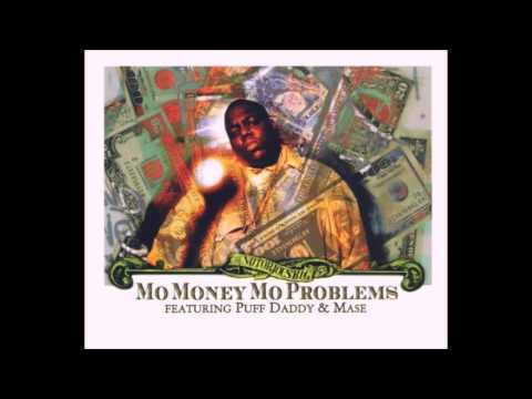 The Notorious B.I.G. feat. Puff Daddy & Mase - Mo Money Mo Problems