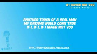 If I never met you - Claude Kelly with on-screen lyrics [wbexclusive]