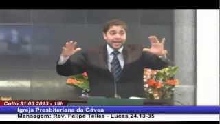 Baixar Lucas 24.13-35 Rev. Felipe Telles Ferreira (31.03.2013, noite, IPGávea)