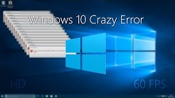 [HD|60FPS] Windows 10 Crazy Error!