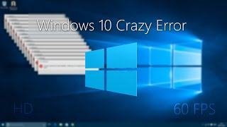 [HD|60FPS] Windows 10 Crazy Error!
