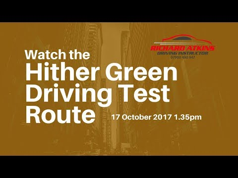 Hither Green Driving Test Route 17th October 2017  (To Test)