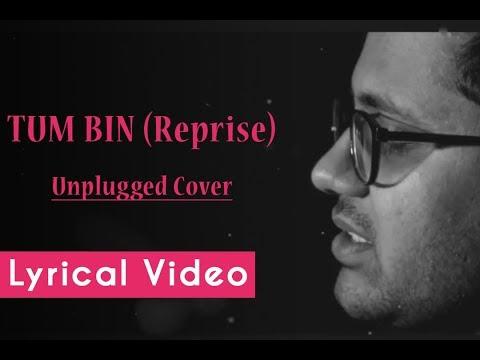 Tum Bin Title Song (Reprise)   Unplugged Cover   Rahul Jain   Tune Lyrico