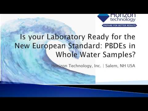 Is Your Laboratory Ready for the New European Standard: PBDEs in Whole Water Samples?