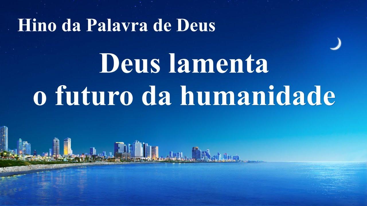 """Música gospel em português """"Deus lamenta o futuro da humanidade"""""""
