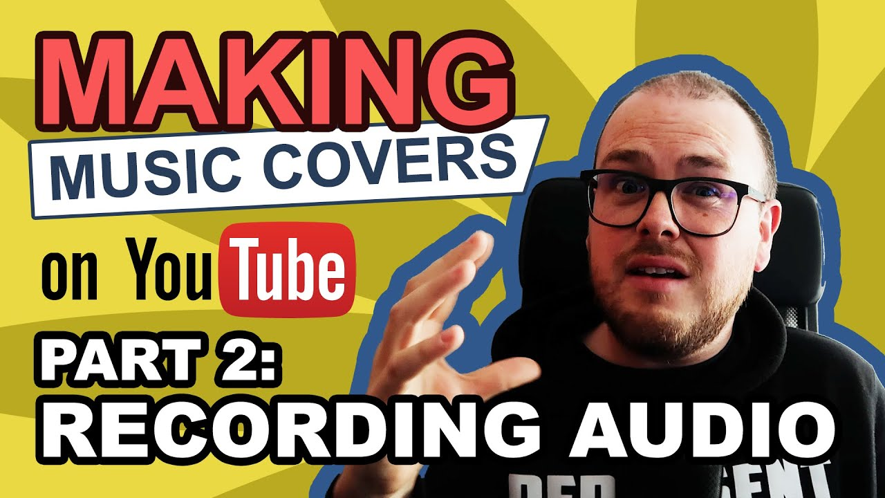Making Music Covers On Youtube Part 2 Audio Youtube