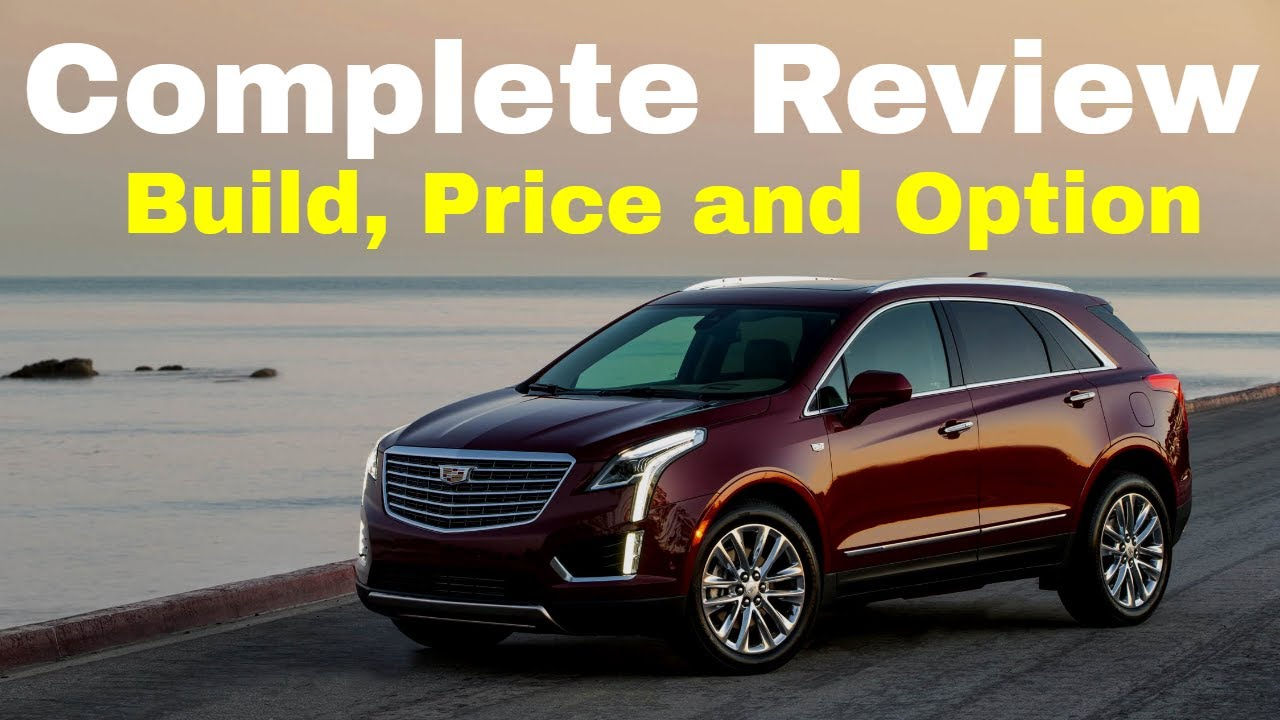 2018 Cadillac Xt5 Configurations Build Price Review Luxury
