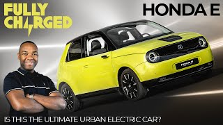 HONDA e - Is this the ultimate Urban Electric Car? | 100% Independent, 100% Electric