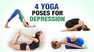 4 Yoga Poses for Depression - Shika Chandok - FitVit