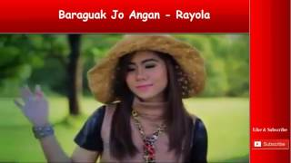 Gambar cover Baraguak Jo Angan - Rayola || Lagu Minang Terbaru Full Non Stop