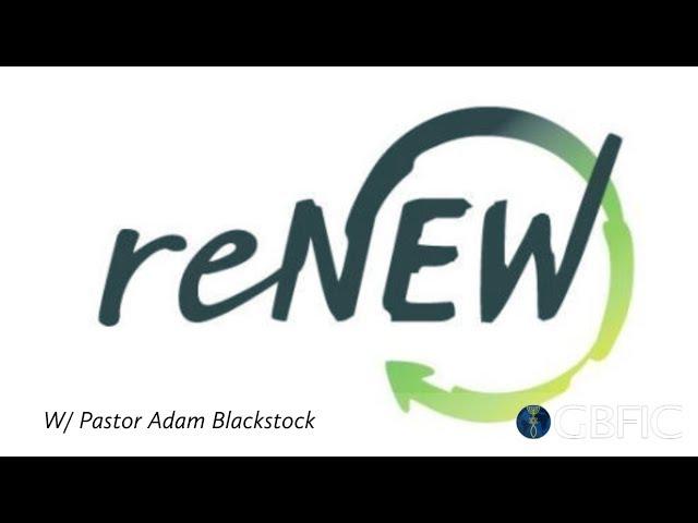 Renewal | Pastor Adam Blackstock