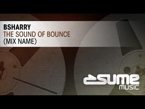 Bsharry - The Sound Of Bounce (Original Mix)