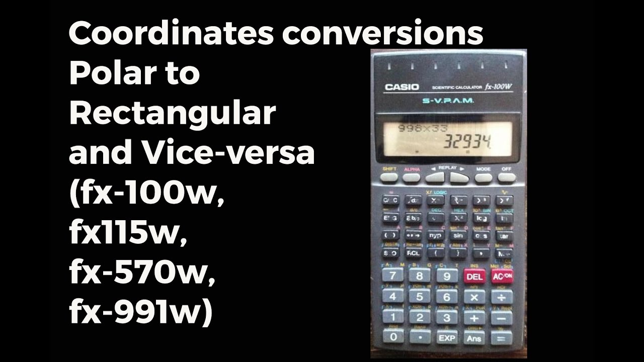 Coordinates Conversions - Casio ( fx-100w, fx-115w, fx-570w ) Polar to Rectangular and Vice ...