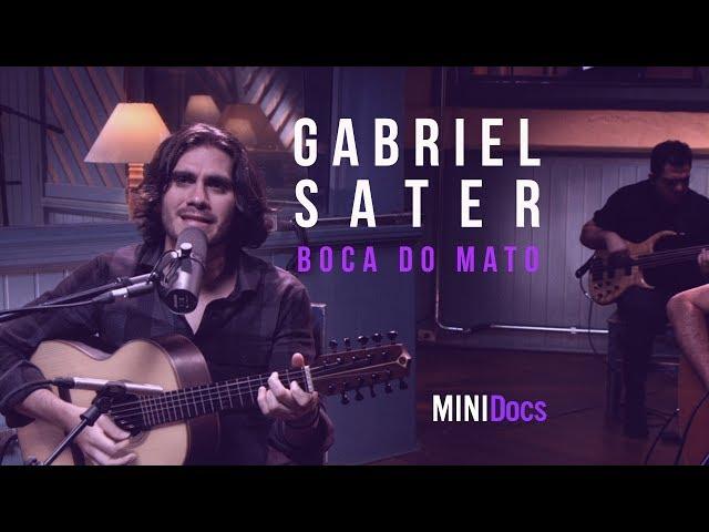 Gabriel Sater - Boca do Mato - MINIDocs®