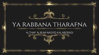 Download YA RABBANA THARAFNA (ALBUM althans NASYID KALABORASI)