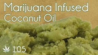 Cannabis Infused Coconut Oil Cooking With Marijuana #105 Vegan Cannabutter