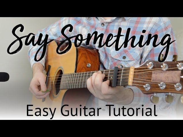 Say Something Easy Guitar Tutorial - Learn It EXACTLY Like The Recording   A Great Big World