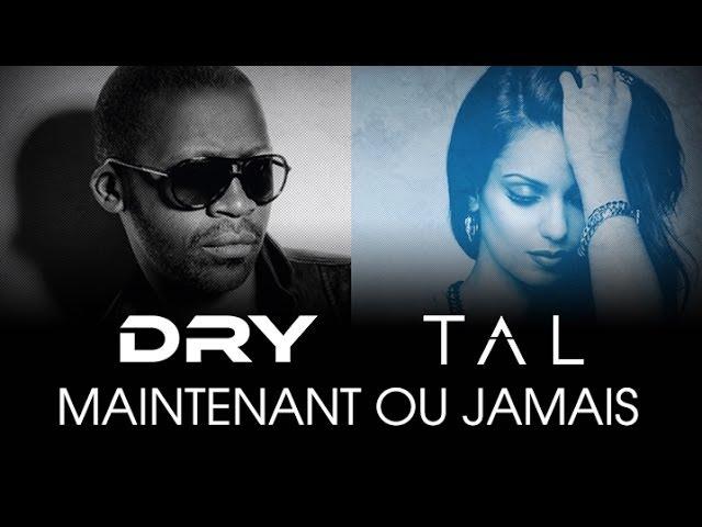 Tal feat. Dry - Maintenant ou jamais (Lyrics Video)