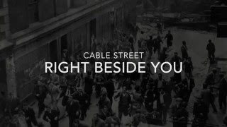 Cable Street - Right Beside You (Lyrics)