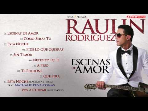 RAULIN RODRIGUEZ 2015 - 2016 ► ESCENAS DE AMOR Complete Album ► VIDEO HIT MIX ► BACHATA 2016