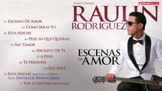RAULIN RODRIGUEZ 2015 - 2016 ► ESCENAS DE AMOR Complete Album ► VIDEO HIT MIX ► BACHATA 2016