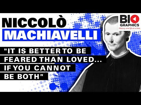 "Niccolo Machiavelli Biography: ""It is Better to Be Feared Than Loved... If You Cannot be Both"""