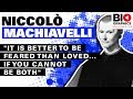 """Niccolo Machiavelli Biography: """"It is Better to Be Feared Than Loved... If You Cannot be Both"""""""