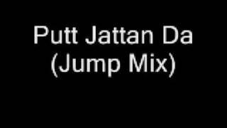 Punjabi Remix - Putt Jattan Da (Jump Mix)