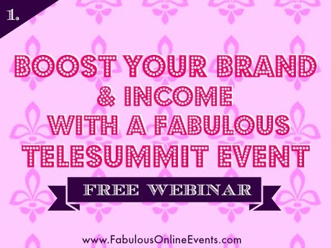 Telesummit Training | BOOST YOUR BRAND with a Fabulous Telesummit Event