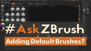 "#AskZBrush: ""How can I add brushes so they load by default into the brush palette?"""