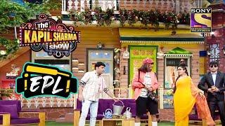 Virendra Sehwag ने Shareकी अपनीCricket Experience The Kapil Sharma Show Entertainment Premier League