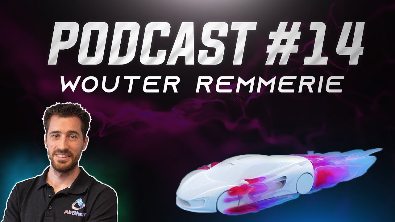 AirShaper, Aerodynamics & CFD - Wouter Remmerie   Podcast #14