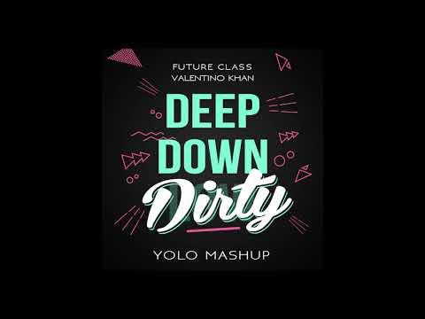 Valentino Khan vs Future Class - Deep Down Dirty (Yolo Mashup)